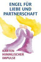 Engel für Liebe und Partnerschaft. 55 Karten