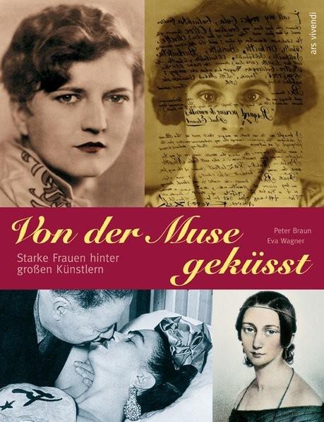 Von der Muse geküsst - 16 Porträts starker Frauen hinter großen Künstlern (Corona Schröter, Caroline