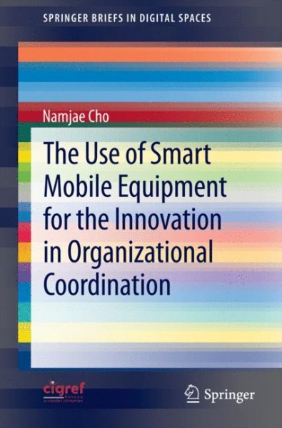 The Use of Smart Mobile Equipment for the Innovation in Organizational Coordination