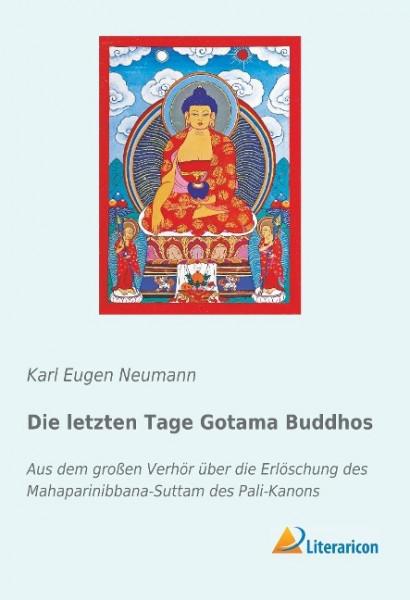 Die letzten Tage Gotama Buddhos