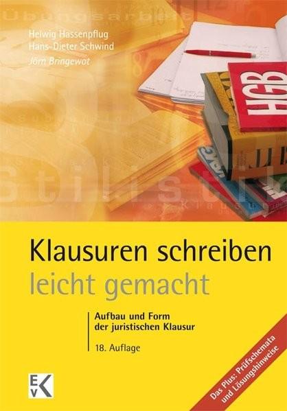 Klausuren schreiben - leicht gemacht: Aufbau und Form der juristischen Klausur. Das Plus: Prüfschema