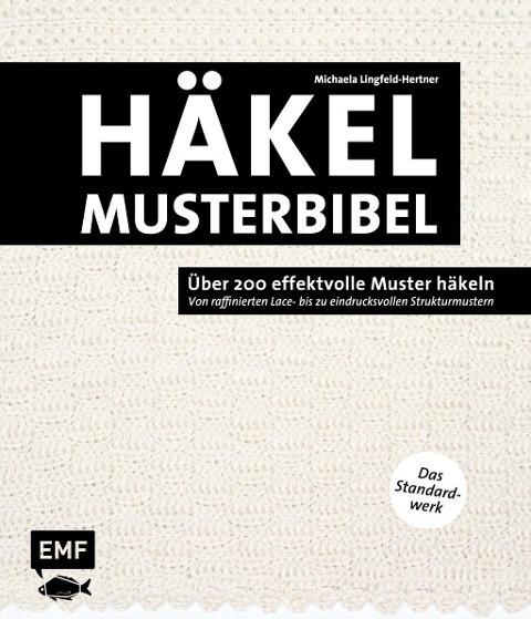 Die Häkelmusterbibel - Über 200 effektvolle Muster häkeln