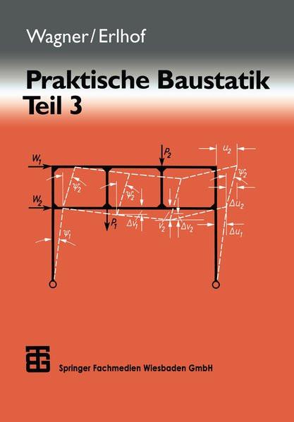 Praktische Baustatik, in 3 Tln., Tl.3: Teil 3