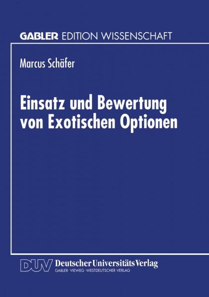 Einsatz und Bewertung von Exotischen Optionen