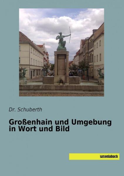Großenhain und Umgebung in Wort und Bild