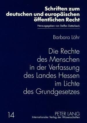 Die Rechte des Menschen in der Verfassung des Landes Hessen im Lichte des Grundgesetzes
