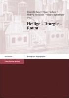 Heilige - Liturgie - Raum - Bauer, Dieter R.