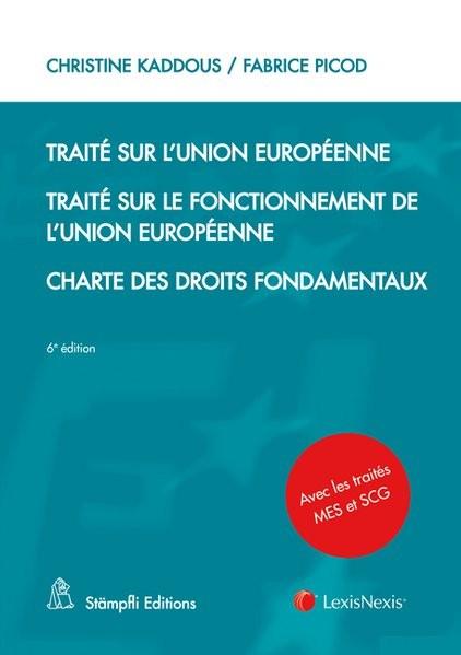 Traité sur l'Union européenne Traité sur le fonctionnement de l'Union européenne