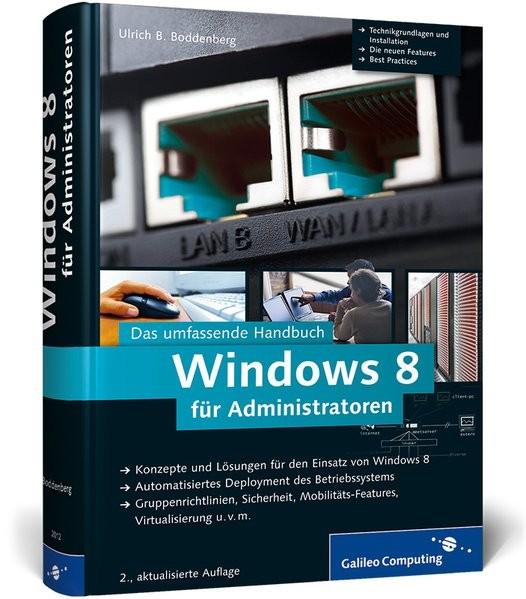Windows 8 für Administratoren: Das umfassende Handbuch (Galileo Computing)