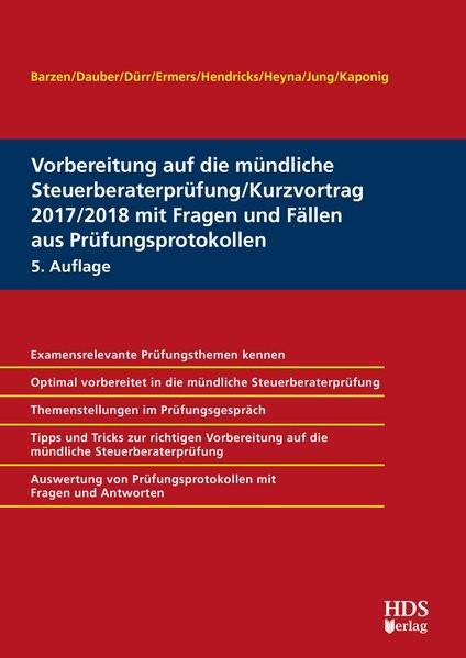 Vorbereitung auf die mündliche Steuerberaterprüfung/Kurzvortrag 2017/2018 mit Fragen und Fällen aus