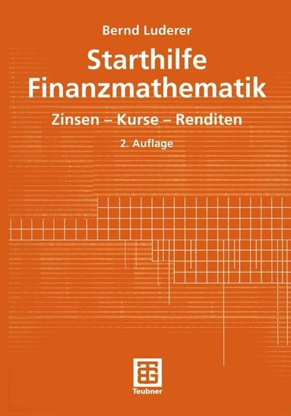 Starthilfe Finanzmathematik: Zinsen - Kurse - Renditen
