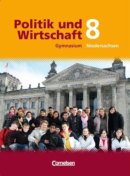 Politik und Wirtschaft - Gymnasium Niedersachsen: 8. Schuljahr - Schülerbuch