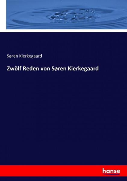 Zwölf Reden von Søren Kierkegaard