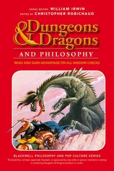 Dungeons and Dragons and Philosophy: Read and Gain Advantage on All Wisdom Checks (The Blackwell Phi