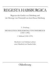 Regesta Habsburgica. Regensten der Grafen von Habsburg und der Herzoge von Österreich aus dem Hause