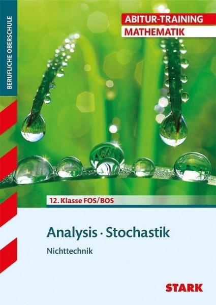 Abitur-Training FOS/BOS - Mathematik Analysis, Stochastik Nichttechnik