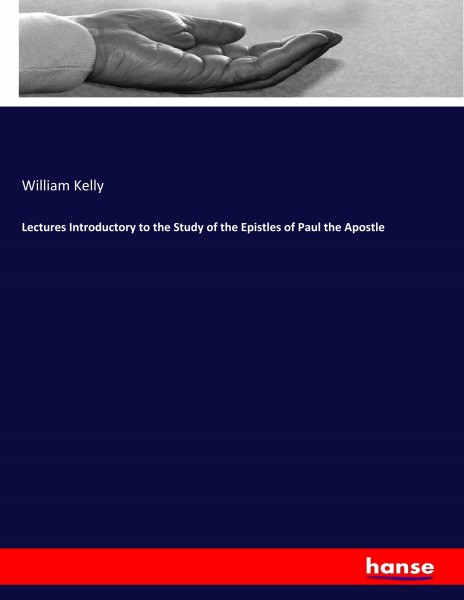 Lectures Introductory to the Study of the Epistles of Paul the Apostle