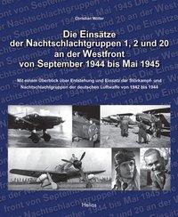 Die Einsätze der Nachtschlachtgruppen 1, 2 und 20 an der Westfront von September 1944 bis Mai 1945