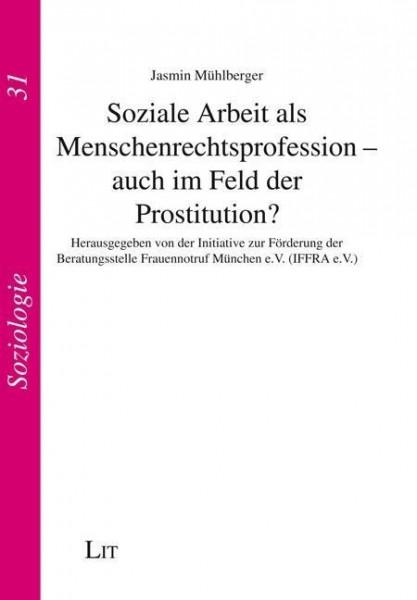 Soziale Arbeit als Menschenrechtsprofession - auch im Feld der Prostitution?