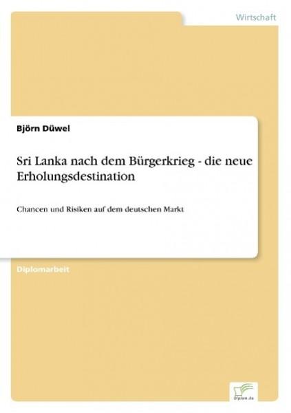 Sri Lanka nach dem Bürgerkrieg - die neue Erholungsdestination