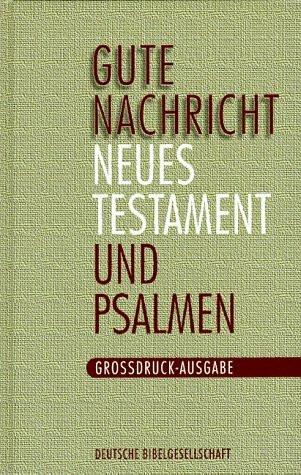 Gute Nachricht. Neues Testament und Psalmen. Großdruck-Ausgabe