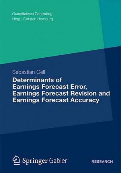 Determinants of Earnings Forecast Error, Earnings Forecast Revision and Earnings Forecast Accuracy