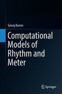 Computational Models of Rhythm and Meter