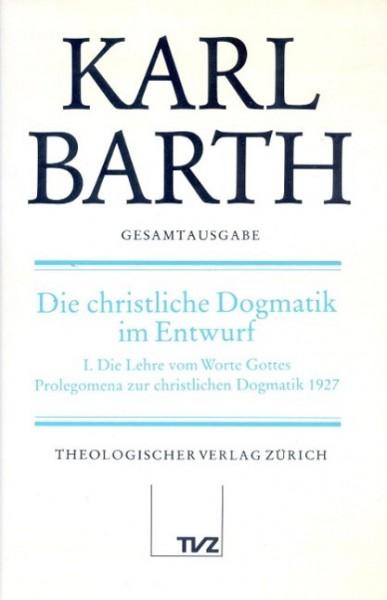 Gesamtausgabe Bd. 14 - Die christliche Dogmatik im Entwurf I