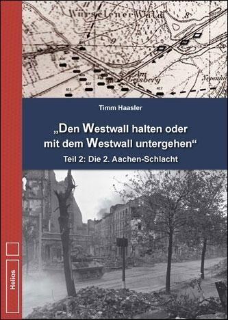 Den Westwall halten oder mit dem Westwall untergehen