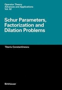 Schur Parameters, Factorization and Dilation Problems