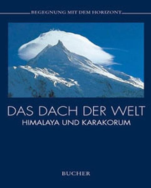 Das Dach der Welt, Himalaya und Karakorum