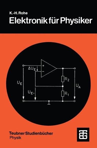 Elektronik für Physiker: Eine Einführung in analoge Grundschaltungen (Teubner Studienbücher Physik)