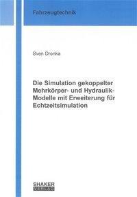 Die Simulation gekoppelter Mehrkörper- und Hydraulik-Modelle mit Erweiterung für Echtzeitsimulation