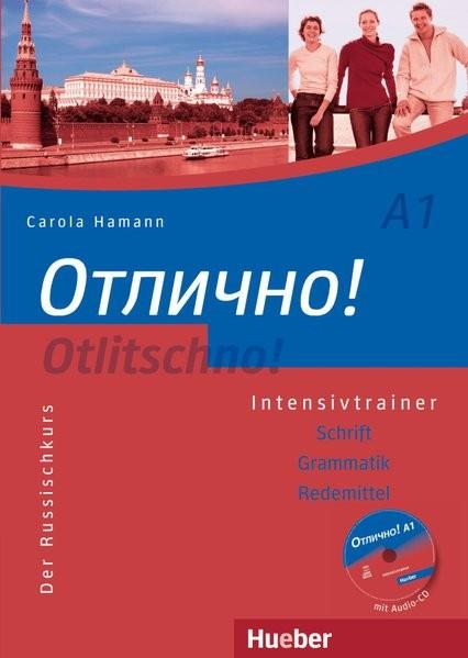 Otlitschno! A1: Der Russischkurs.Schrift - Grammatik - Redemittel / Intensivtrainer mit Audio-CD (Ot