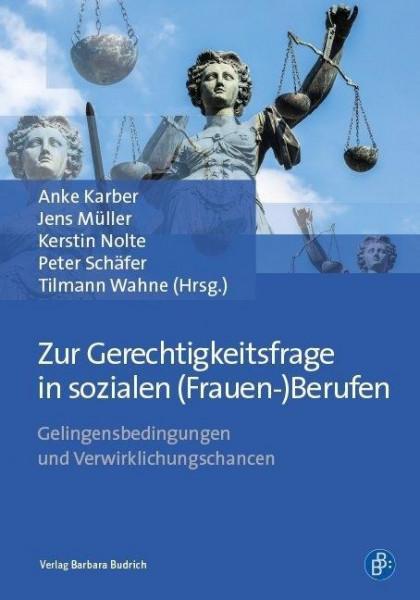 Zur Gerechtigkeitsfrage in sozialen (Frauen-)Berufen
