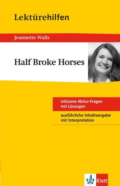 Klett Lektürehilfen Half Broke Horses: für Oberstufe und Abitur - Interpretationshilfe für die Schul