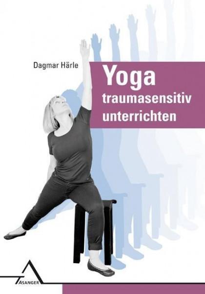 Yoga traumasensitiv unterrichten