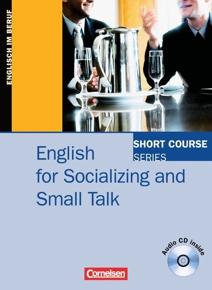 Short Course Series - Business Skills: B1-B2 - English for Socializing and Small Talk: Kursbuch mit