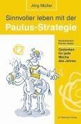 Sinnvoller leben mit der Paulus-Strategie
