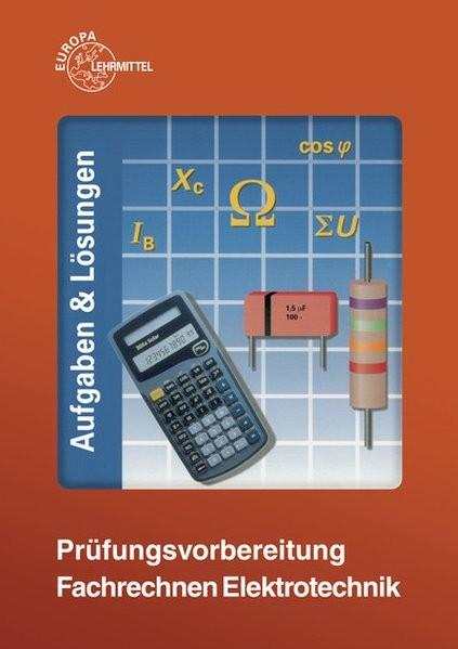 Prüfungsvorbereitung Fachrechnen Elektrotechnik: Aufgaben & Lösungen