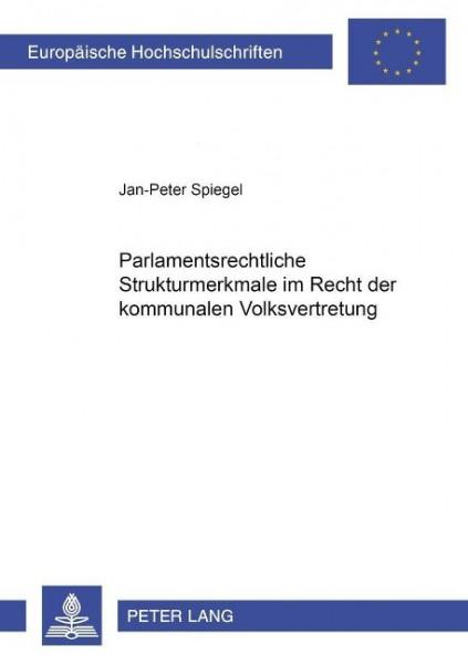 Parlamentsrechtliche Strukturmerkmale im Recht der kommunalen Volksvertretung