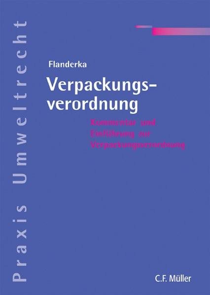 Verpackungsverordnung: Kommentar für die Praxis unter vollständiger Berücksichtigung der 5. Änderung