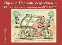 Flip und Flap und Wurzelmann