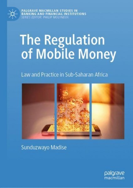 The Regulation of Mobile Money