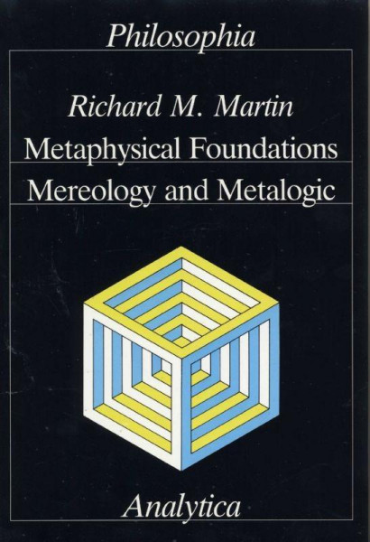 Metaphysical Foundations, Mereology and Metalogic