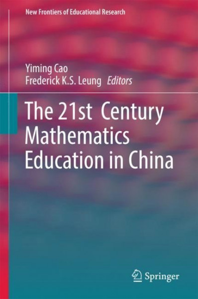 The 21st Century Mathematics Education in China