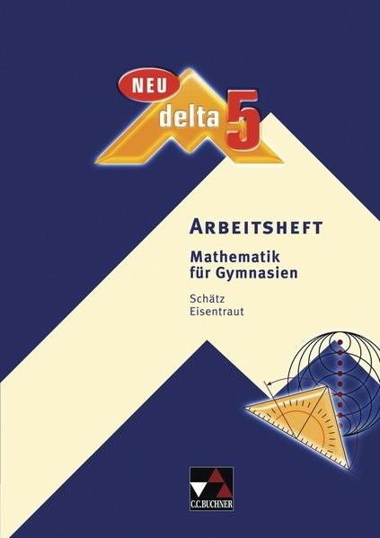 delta ? neu/Mathematik für Gymnasien: delta ? neu/delta AH 5 ? neu: Mathematik für Gymnasien