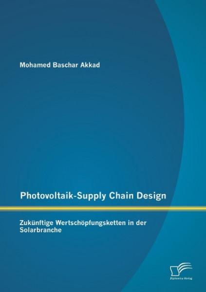 Photovoltaik-Supply Chain Design: Zukünftige Wertschöpfungsketten in der Solarbranche