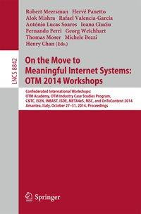 On the Move to Meaningful Internet Systems: OTM 2014 Workshops