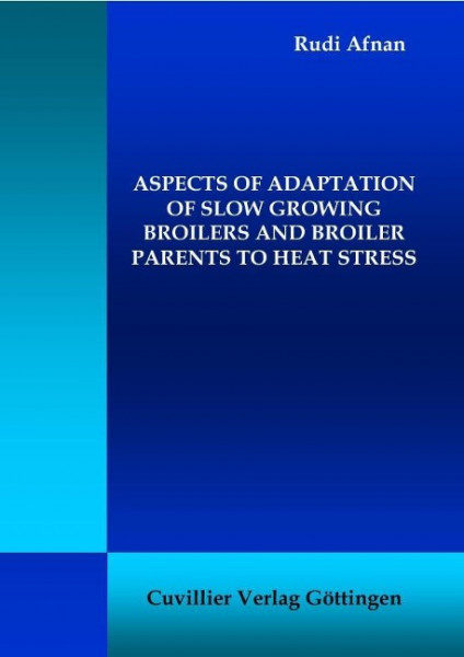 Aspects of Adaptation of Slow Growing Broilers and Broiler Parents to Heat Stress